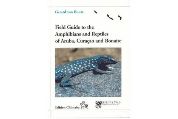 Field Guide to the Amphibians and Reptiles Of Aruba - Curaçao and Bona