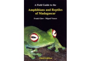 A Field Guide to the Amphibiens and Reptiles of Madagascar