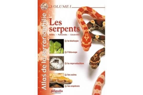 Atlas de la terrariophilie volume 1 : Les serpents