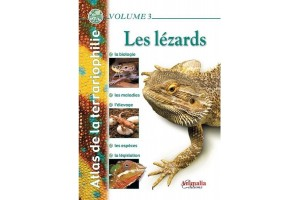 Atlas de la terrariophilie volume 3 : Les lézards